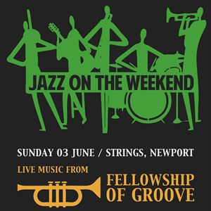 Jazz on the Weekend - Fellowship of Groove