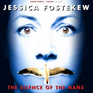 Jessica Fostekew: The Silence of the Nans