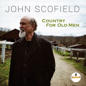 "JOHN SCOFIELD ""Country for Old Men"""