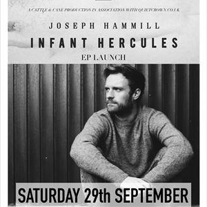 Joseph Hammill - Infant Hercules EP Launch