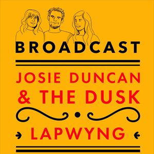 Josie Duncan & The Dusk and LAPWYNG