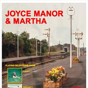 Joyce Manor & Martha