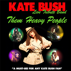 Kate Bush tribute 'Them heavy people'.