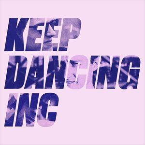 Keep Dancing Inc + Vide0 + Snicklefritz