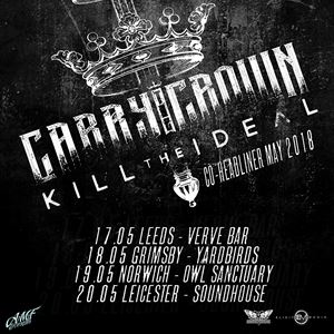 Kill The Ideal | Carry The Crown & Guests