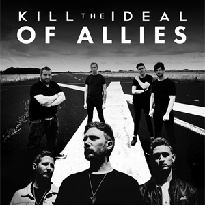 Kill The Ideal + Of Allies - Glasgow