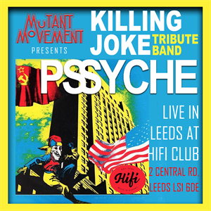Killing Joke tribute band Pssyche: Live In Leeds