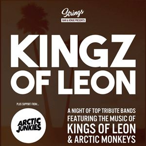 Kingz Of Leon + Arctic Junkies Live at Strings