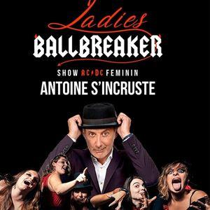 Ladies Ballbreaker - Antoine s'incruste !