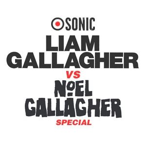 Liam vs Noel Gallagher SONIC Special!