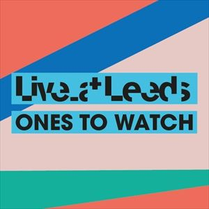 Live At Leeds: Ones To Watch - Combo Ticket