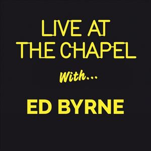 Live At The Chapel with Ed Byrne
