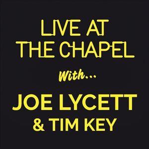 Live At The Chapel with Joe Lycett & Tim Key