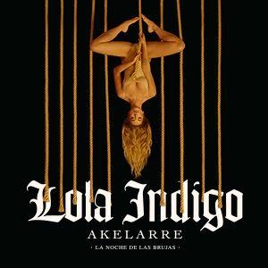 Lola Indigo  Akelarre - La Noche De Las Brujas