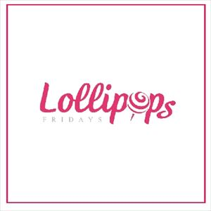 Lollipops Fridays