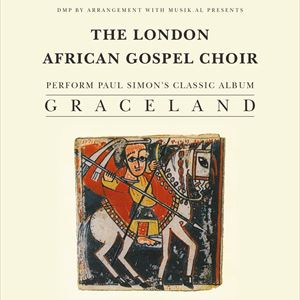 LONDON AFRICAN GOSPEL CHOIR PERFORM 'GRACELAND'
