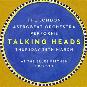 London Astrobeat Orchestra performs Talking Heads