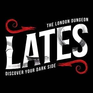 London Dungeon LATES
