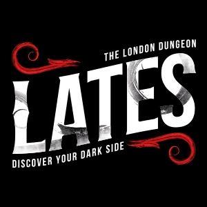 London Dungeon LATES