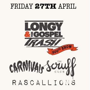 Longy & The Gospel Trash - 500th show