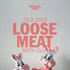 LOOSE MEAT