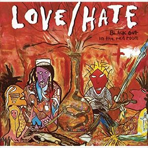 Love/Hate - Blackout in the Red Room 30th