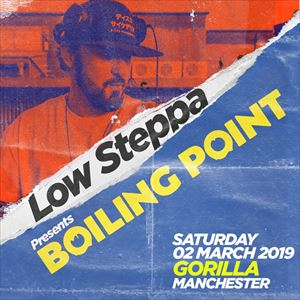 Low Steppa presents Boiling Point