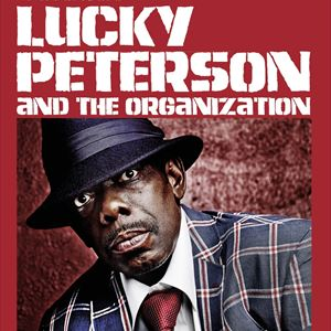 LUCKY PETERSON & The ORGANIZATION