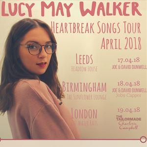 Lucy May Walker | Heartbreak Songs | Birmingham
