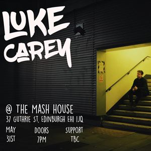 Luke Carey @ The Mash House