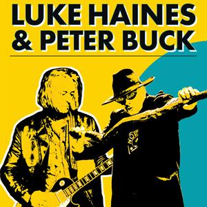 LUKE HAINES & PETER BUCK
