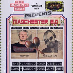 MADCHESTER 2.0 - Bez (DJ set) + Kingsley Beat