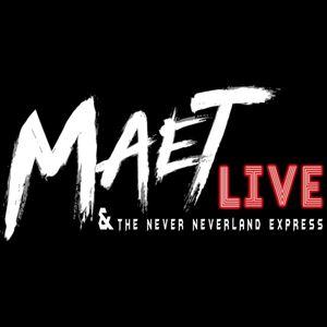 Maet Live  & The Neverland Express