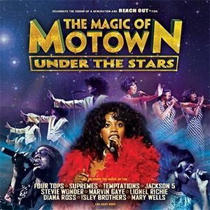 Magic Of Motown Under The Stars