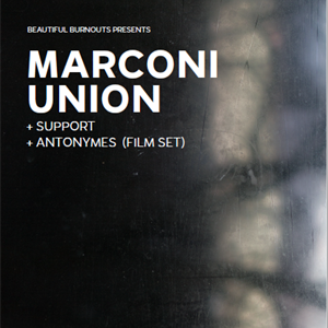 Marconi Union and Special Guests
