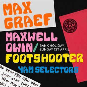 Max Graef, Maxwell Owin, Footshooter & Yam