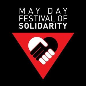 May Day Festival Of Solidarity - Weekend Ticket
