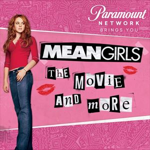 Mean Girls: The Movie and More