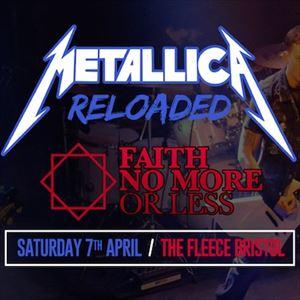 Metallica Reloaded + Faith No More Or Less