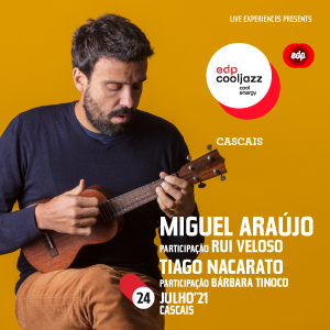 Miguel Araújo - EDPCOOLJAZZ 2021