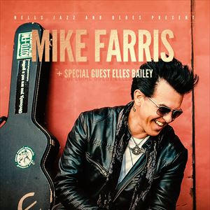 Mike Farris + special guest Elles Bailey