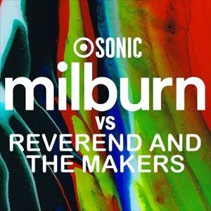 Milburn v Reverend & The Makers, SONIC Special