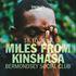 MILES FROM KINSHASA