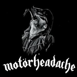 Motörheadache