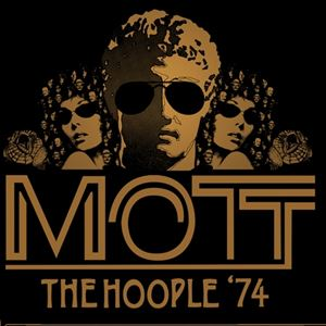 Mott The Hoople '74 - 45th Anniversary Tour