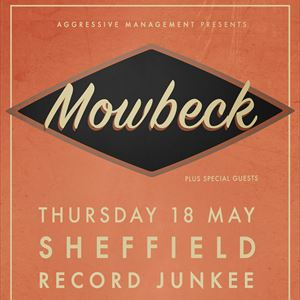 MOWBECK LIVE AT RECORD JUNKEE, SHEFFIELD