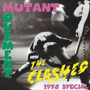 Mutant Movement 1978: The Clashed 40th Anniversary