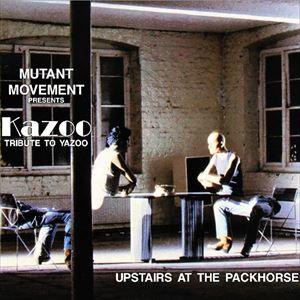 Mutant Movement: Kazoo (Yazoo Tribute)