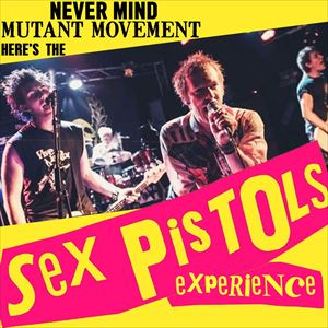 Mutant Movement Presents: Sex Pistols Experience
