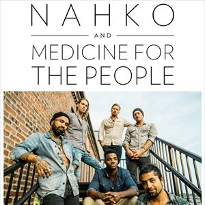 Nahko And Medicine For People